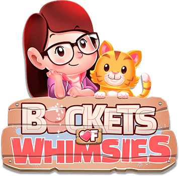 Buckets of Whimsies